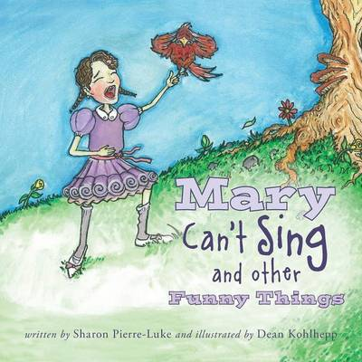 Mary Can't Sing and Other Funny Things (Paperback)