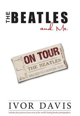 Beatles and Me on Tour, the (Hardback)