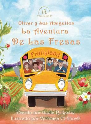 Oliver y Sus Amiguitos La Aventura de Las Fresas (Hardback)