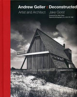 Andrew Geller: Deconstructed: Artist and Architect (Hardback)