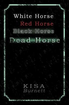 White Horse, Red Horse, Black Horse, Dead Horse (Paperback)