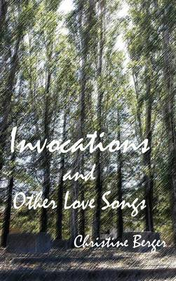 Invocations and Other Love Songs (Hardback)