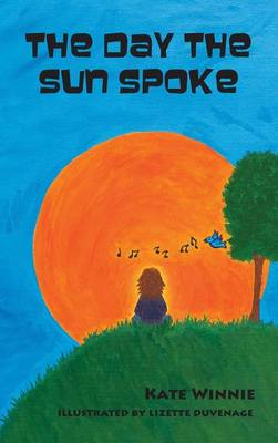 The Day the Sun Spoke (Hardback)