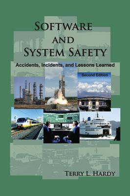 Software and System Safety: Accidents, Incidents, and Lessons Learned - Second Edition (Paperback)