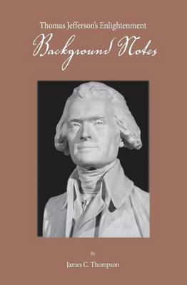 Thomas Jefferson's Enlightenment - Background Notes (Paperback)