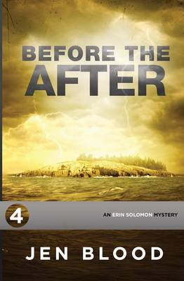Before the After: Book 4, the Erin Solomon Mysteries - Erin Solomon Mysteries 4 (Paperback)