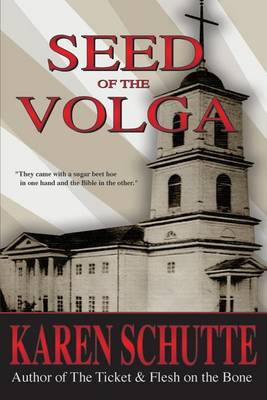 Seed of the Volga: 2nd in a Trilogy of an American Family Immigration Saga (Paperback)