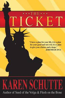 The Ticket: 1st in a Trilogy of an American Family Immigration Saga (Paperback)
