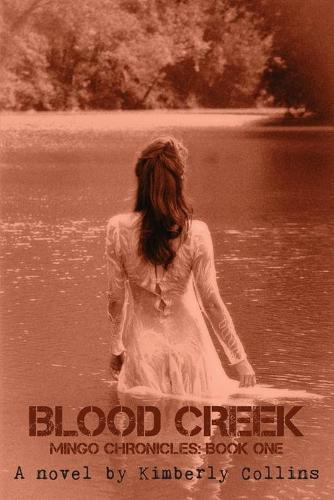 Blood Creek - Mingo Chronicles 1 (Paperback)