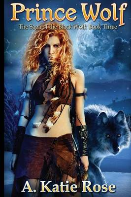 Prince Wolf: Saga of the Black Wolf, Book Three (Paperback)