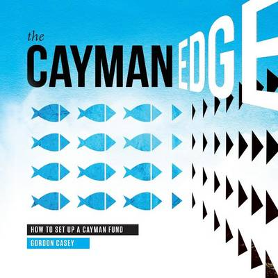 The Cayman Edge: How to Set Up a Cayman Fund (Paperback)