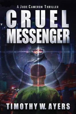 Cruel Messenger: A Jude Cameron Thriller - Jude Cameron Thrillers 1 (Paperback)