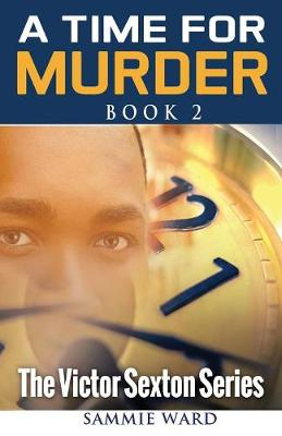 A Time for Murder (the Victor Sexton Series) Book 2 - Victor Sexton 2 (Paperback)