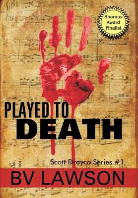 Played to Death - Scott Drayco Mystery 1 (Hardback)