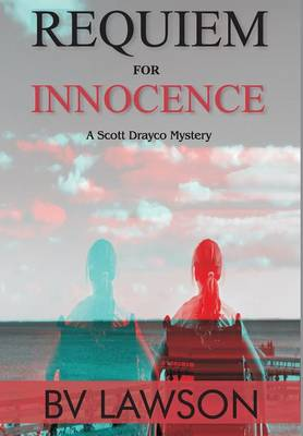 Requiem for Innocence - Scott Drayco Mystery 2 (Hardback)