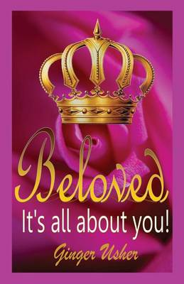 Beloved, Its All about You! (Paperback)