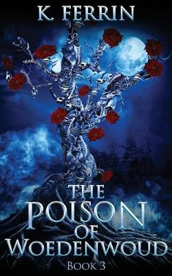 The Poison of Woedenwoud - Magicfall 3 (Paperback)