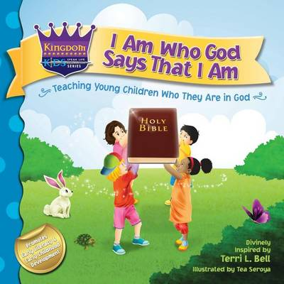 I Am Who God Says That I Am: Teaching Young Children Who They Are in God - Kingdom Kids: Speak Life Declaration 1 (Paperback)