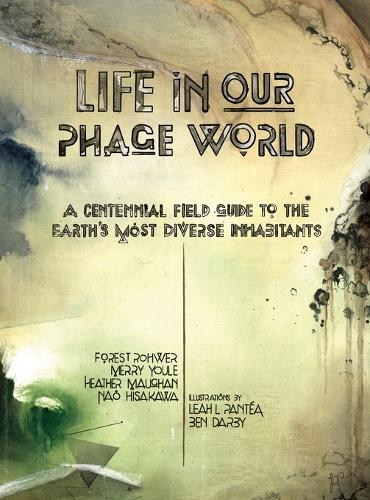Life in Our Phage World (Hardback)