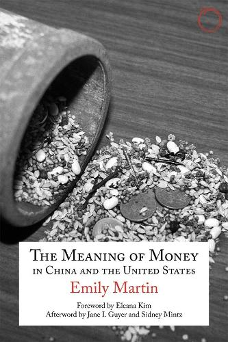 The Meaning of Money in China and the United States - The 1986 Lewis Henry Morgan Lectures (Paperback)