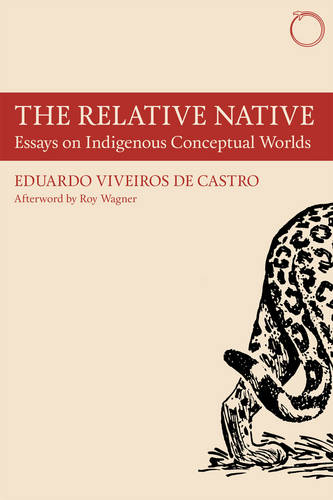 The Relative Native - Essays on Indigenous Conceptual Worlds (Paperback)