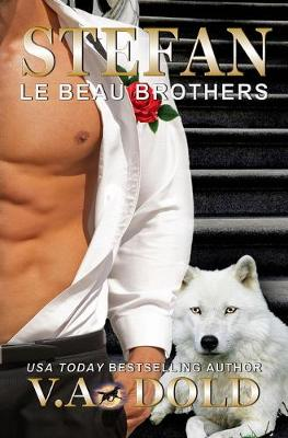 Stefan: Le Beau Brothers: New Orleans Billionaire Wolf Shifters with plus sized BBW for mates - Le Beau 4 (Paperback)