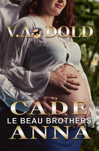 Cade & Anna: Le Beau Series 6USA Today Best Selling Author - Le Beau 6 (Paperback)