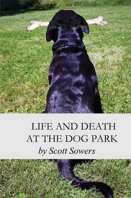 Life and Death at the Dog Park (Paperback)