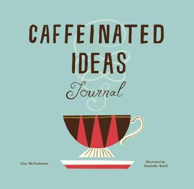 Caffeinated Ideas Journal (Paperback)