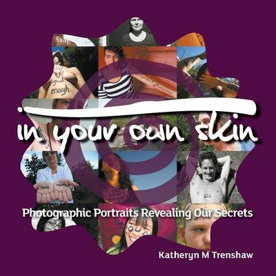 In Your Own Skin: Photographic Portraits Revealing Our Secrets (Paperback)