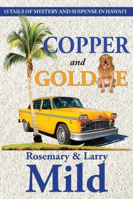 Copper and Goldie: 13 Tails of Mystery and Suspense in Hawaii (Paperback)