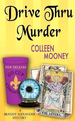 Drive Thru Murder - New Orleans Go Cup Chronicles 3 (Paperback)