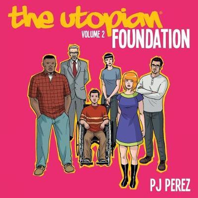 The Utopian, Vol. 2: Foundation - Utopian 2 (Paperback)