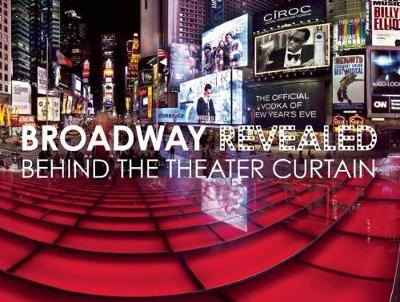 Broadway Revealed: Behind the Theater Curtain (Paperback)