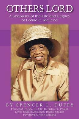 Others Lord: A Snapshot of the Life and Legacy of Lorine C. McLeod (Paperback)