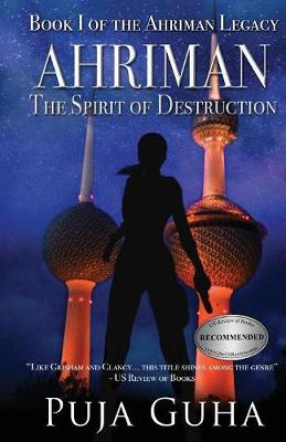 Ahriman: The Spirit of Destruction: A Middle East Political Conspiracy and Espionage Thriller - Ahriman Legacy 1 (Paperback)