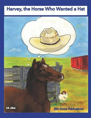 Harvey, the Horse Who Wanted a Hat - ELM Grove Farm 4 (Paperback)