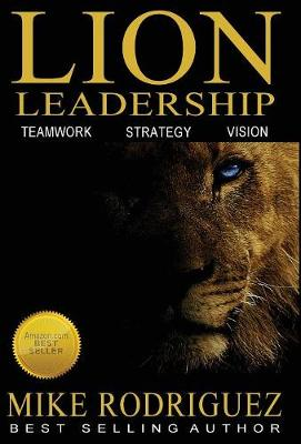 Lion Leadership: Teamwork, Strategy, Vision (Hardback)
