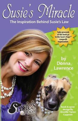 Susie's Miracle the Inspiration Behind Susie's Law (Paperback)