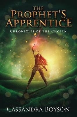 The Prophet's Apprentice - Chronicles of the Chosen (Paperback)