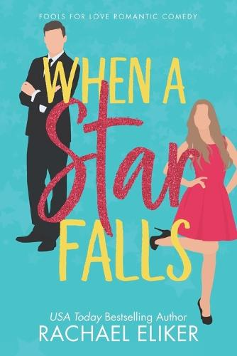 When a Star Falls - Pop Star Romantic Comedy 1 (Paperback)