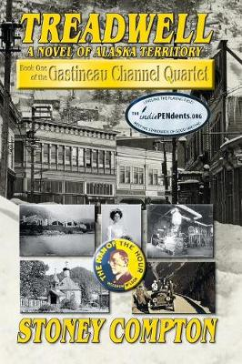Treadwell, A Novel of Alaska Territory: Book One of the Gastineau Channel Quartet - Gastineau Channel Quartet ONE (Paperback)