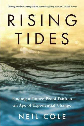Rising Tides: Finding a Future-Proof Faith in an Age of Exponential Change - Starling Initiatives Publication 1 (Paperback)