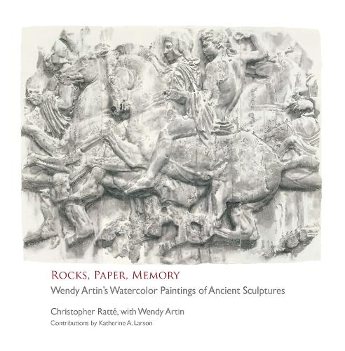 Rocks, Paper, Memory: Wendy Artin's Watercolor Paintings of Ancient Sculptures - Kelsey Museum Publications (Paperback)