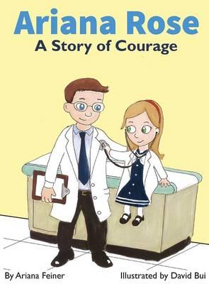 Ariana Rose: A Story of Courage (Hardback)