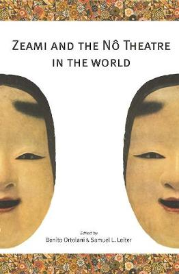 Zeami and the No Theatre in the World (Paperback)