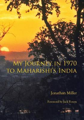 My Journey in 1970 to Maharishi's India (Paperback)