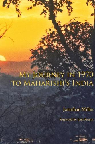 My Journey in 1970 to Maharishi's India (Hardback)