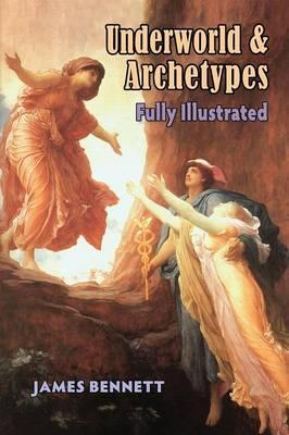 Underworld & Archetypes Fully Illustrated (Paperback)