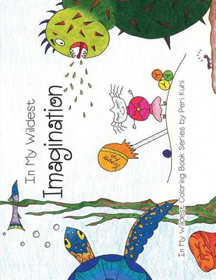 In My Wildest Imagination: In My Wildest Coloring Book Series (Paperback)